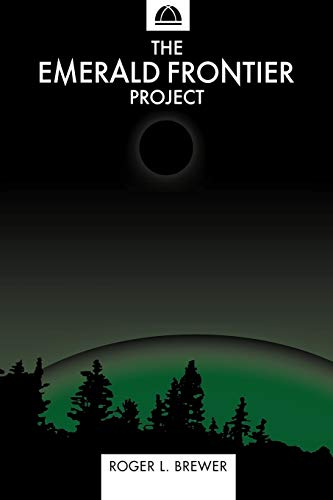The Emerald Frontier Project By Roger L. Brewer