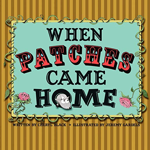 When Patches Came Home By Cheryl S. Black