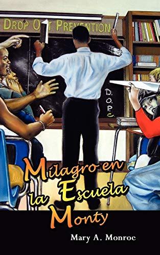 Milagro En La Escuela Monty By Mary Monroe