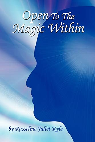 Open To The Magic Within By Russeline Juliet Kyle