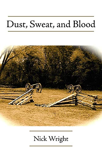 Dust, Sweat, and Blood By Nick Wright
