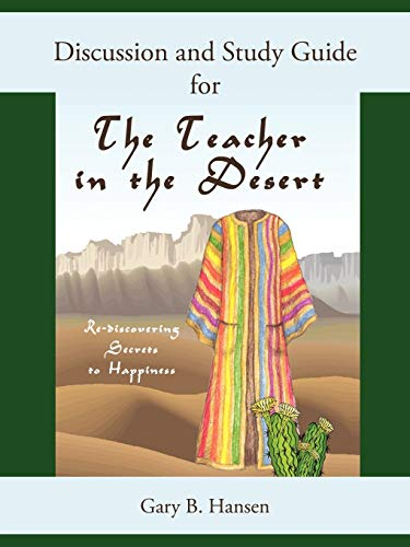 Discussion and Study Guide for the Teacher in the Desert By Gary B Hansen
