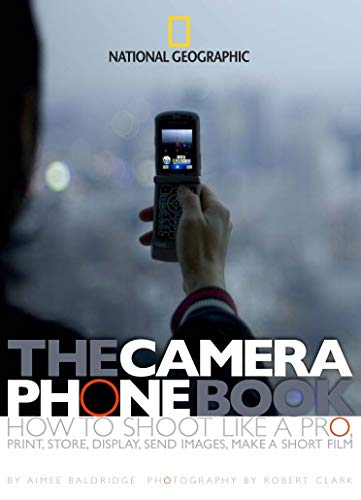 The Camera Phone Book: Secrets to Making Better Pictures By Aimee Baldridge