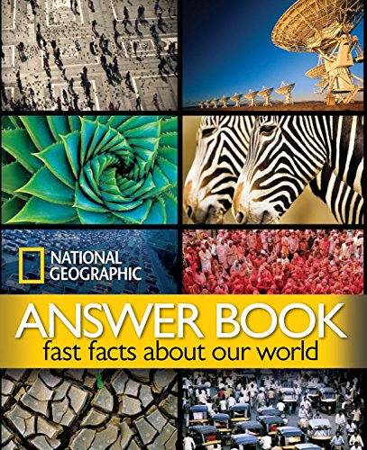 National Geographic Answer Book: Fast Facts About Our World by Kathryn Thornton