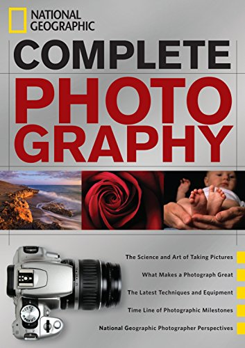 National Geographic Complete Photography By National Geographic