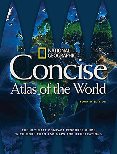 National Geographic Concise Atlas of the World, 4th Edition By National Geographic