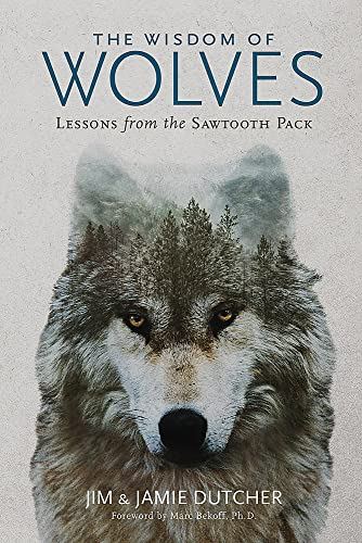 The Wisdom of Wolves By Jim Dutcher