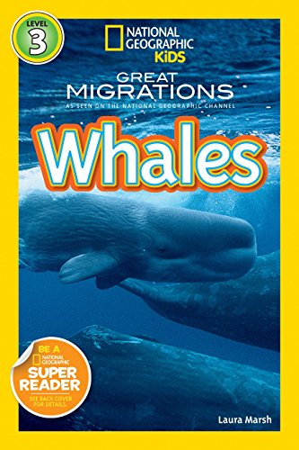 National Geographic Kids Readers: Great Migrations Whales By Laura Marsh