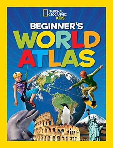 National Geographic Kids Beginner's World Atlas, 3rd Edition (Atlas ) by National Geographic