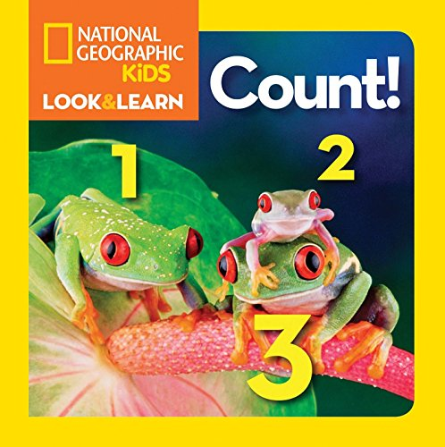Look and Learn: Count! By National Geographic Kids