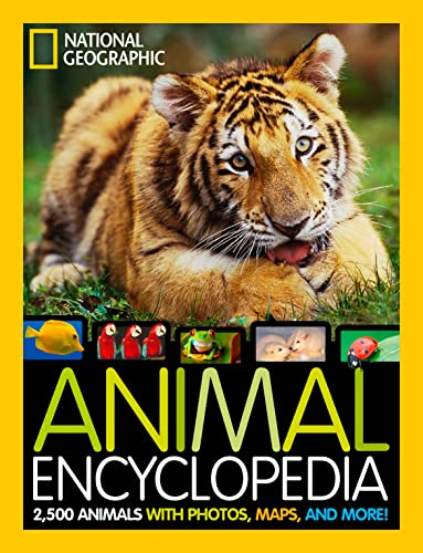 National Geographic Animal Encyclopedia: 2,500 Animals with Photos, Maps, and More! (Encyclopaedia) By National Geographic Kids Magazine