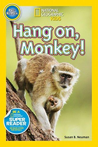 Nat Geo Readers Hang On Monkey! Pre-reader By Susan B. Neuman