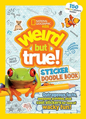 Weird But True! Sticker Doodle Book By National Geographic Kids