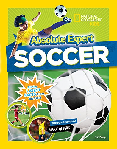 Absolute Expert: Soccer By National Geographic Kids
