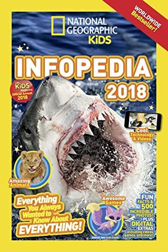National Geographic Kids Infopedia 2018 (Infopedia ) By National Geographic Kids
