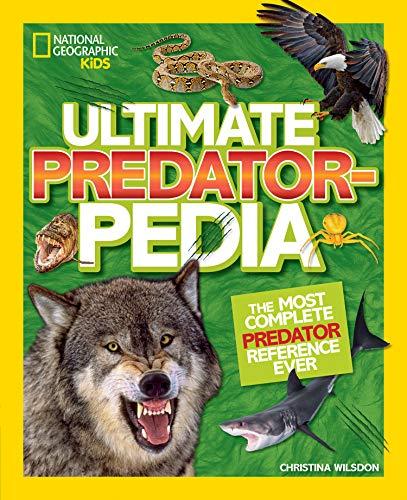Ultimate Predatorpedia By National Geographic Kids