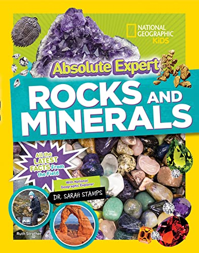 Absolute Expert: Rocks & Minerals By National Geographic Kids
