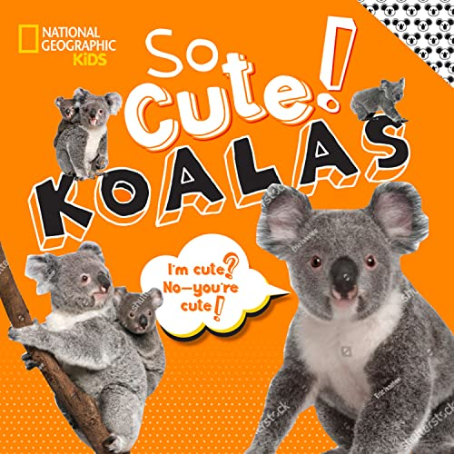 So Cute! Koalas By National Geographic Kids