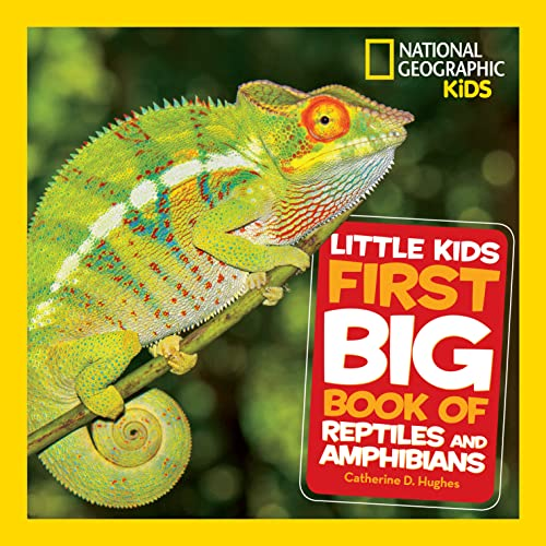Little Kids First Big Book of Reptiles and Amphibians By National Geographic Kids