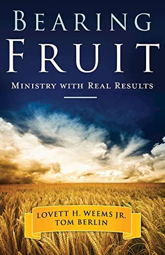 Bearing Fruit By Lovett H. Weems