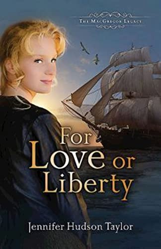 For Love or Liberty By Jennifer Hudson Taylor