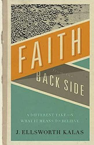 Faith from the Back Side By J. Ellsworth Kalas
