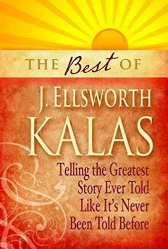 The Best of J. Ellsworth Kalas By J. Ellsworth Kalas