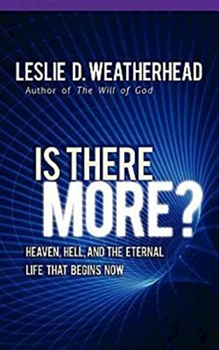 Is There More By Leslie D. Weatherhead