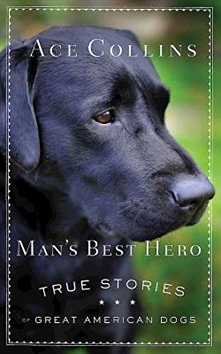 Man's Best Hero By Ace Collins
