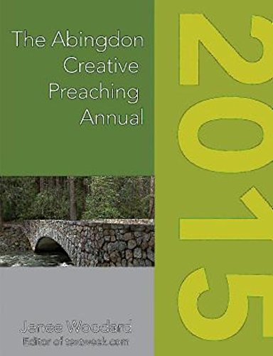 The Abingdon Creative Preaching Annual 2015 By Jenee Woodard