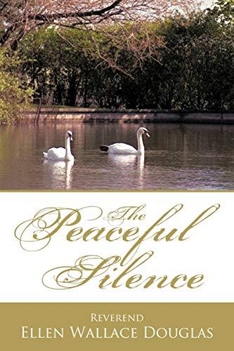 The Peaceful Silence By Reverend Ellen Wallace Douglas
