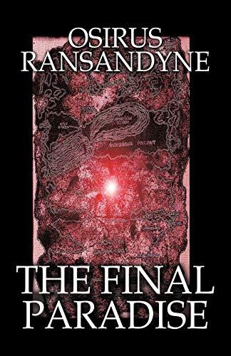The Final Paradise By Osirus Ransandyne