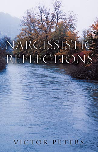 Narcissistic Reflections By Victor Peters