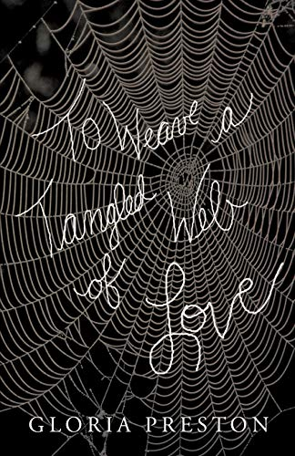 To Weave A Tangled Web Of Love By Gloria Preston
