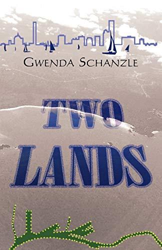 Two Lands By Gwenda Schanzle