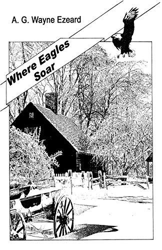 Where Eagles Soar By A.G. Wayne Ezeard