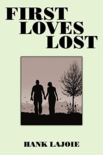 First Loves Lost By Hank Lajoie