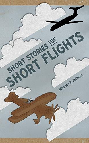 Short Stories for Short Flights By Maurice P. Sullivan