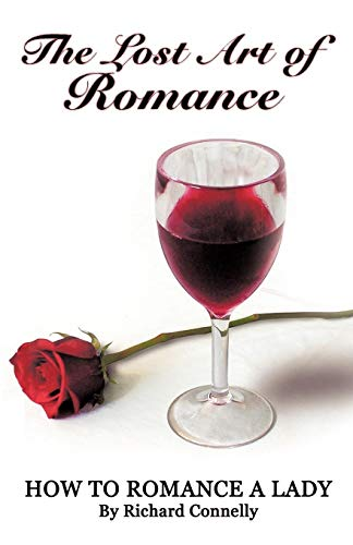 The Lost Art of Romance By Richard Connelly