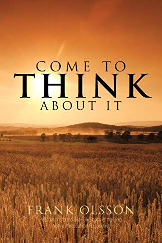 Come to Think About it By Frank Olsson