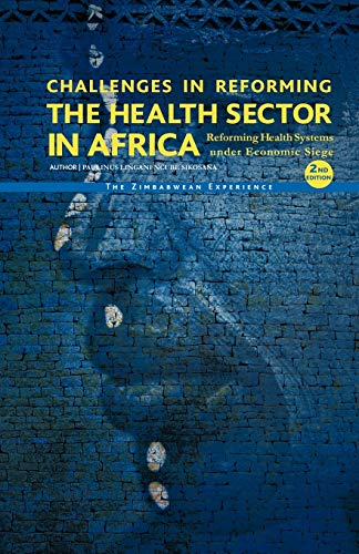 Challenges in Reforming the Health Sector in Africa By Paulinus L.N. Sikosana
