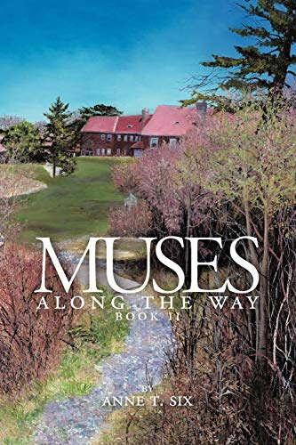 Muses Along the Way By Anne T. Six