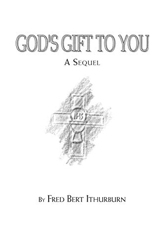 God's Gift to You By Fred Ithurburn