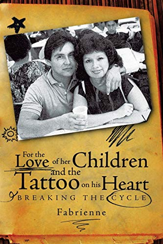 For the Love of Her Children and the Tattoo on His Heart By Fabrienne