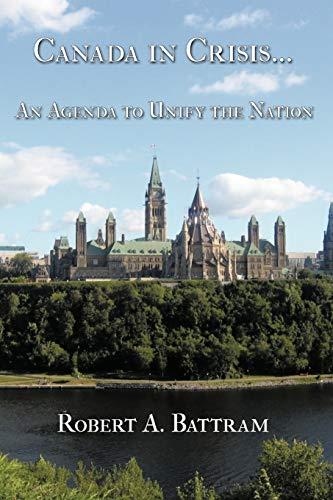 Canada in Crisis... By Robert A. Battram