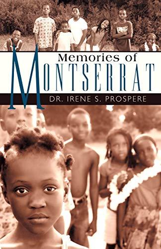 Memories of Montserrat By Dr. Irene S. Prospere