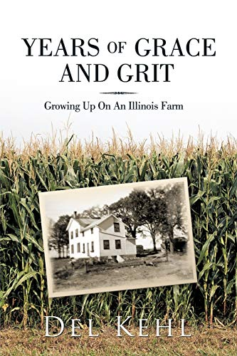 Years of Grace and Grit By Del Kehl