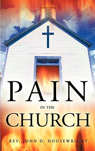Pain in the Church By Rev. John D. Housewright