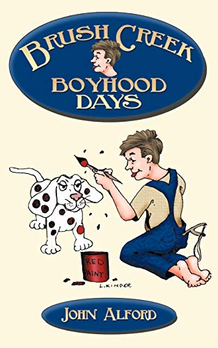 Brush Creek Boyhood Days By John Alford