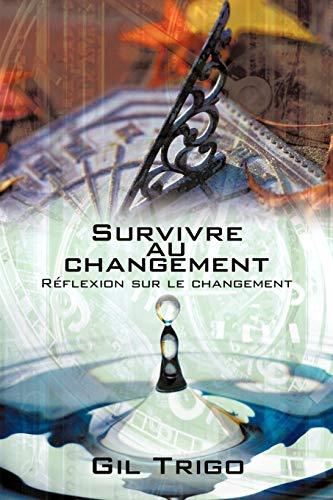 Survivre Au Changement By Gil Trigo